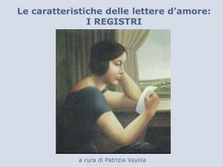 Le caratteristiche delle lettere d'amore: I REGISTRI