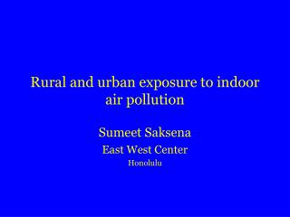 Rural and urban exposure to indoor air pollution
