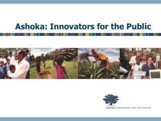 Ashoka: Innovators for the Public