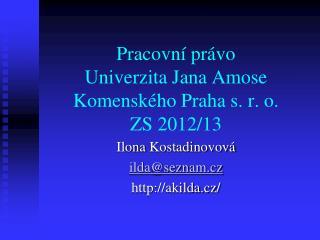 Pracovní právo Univerzita Jana Amose Komenského Praha s. r. o. ZS 2012/13