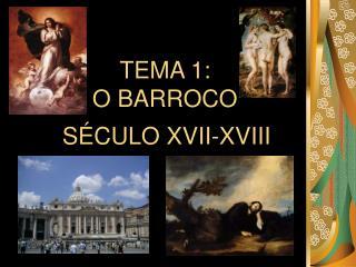 TEMA 1: O BARROCO