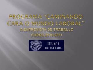 """PROGRAMA """"CAMIÑANDO CARA O MUNDO LABORAL"""""""