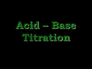 Acid   Base Titration