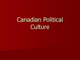 Canadian Political Culture