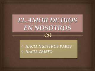 EL AMOR DE DIOS EN NOSOTROS