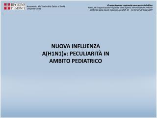 NUOVA INFLUENZA A(H1N1)v: PECULIARITÀ IN AMBITO PEDIATRICO