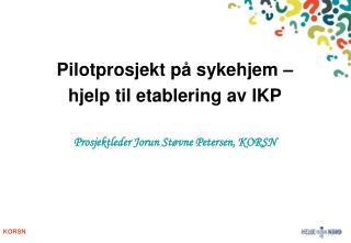 Pilotprosjekt p� sykehjem �  hjelp til etablering av IKP