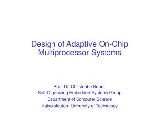 Design of Adaptive On-Chip Multiprocessor Systems