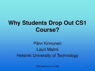 Why Students Drop Out CS1 Course?