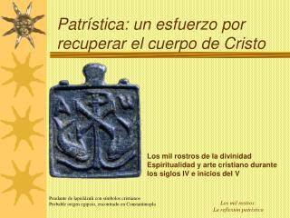 Patrística: un esfuerzo por recuperar el cuerpo de Cristo