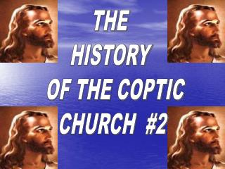 THE  HISTORY   OF THE COPTIC CHURCH  #2