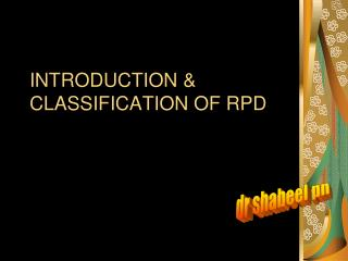 INTRODUCTION  CLASSIFICATION OF RPD