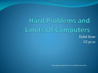 Hard Problems and  Limits Of Computers