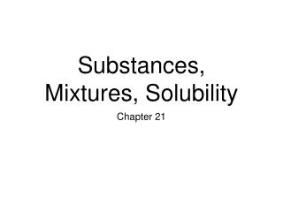 Substances, Mixtures, Solubility
