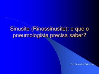 Sinusite (Rinossinusite): o que o pneumologista precisa saber?