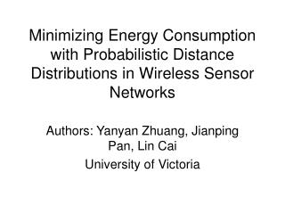 Authors: Yanyan Zhuang, Jianping Pan, Lin Cai University of Victoria