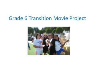 Grade 6 Transition Movie Project