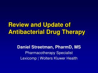 Review and Update of Antibacterial Drug Therapy