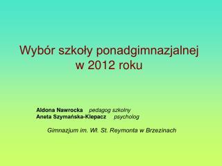Wybór szkoły ponadgimnazjalnej w 2012 roku