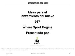 Ideas para el lanzamiento del nuevo  987  Where Sport Begins Presentado por