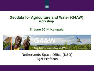 Netherlands Space Office (NSO) Agri-Profocus