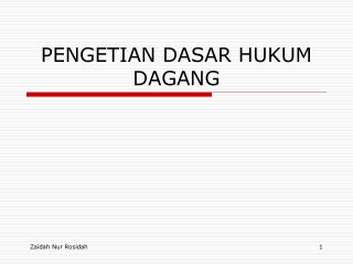PENGETIAN DASAR HUKUM DAGANG