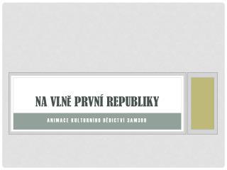 Na vln ě  První republiky