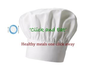 'Click  and  Eat'