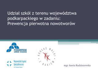 Udział szkół z terenu województwa podkarpackiego w zadaniu:  Prewencja pierwotna nowotworów