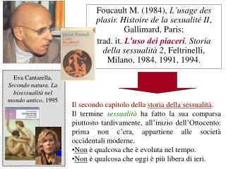 Foucault M. (1984),  L'usage des plasir. Histoire de la sexualité II , Gallimard, Paris;