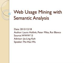 Web Usage Mining with Semantic Analysis
