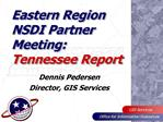 Eastern Region NSDI Partner Meeting: Tennessee Report