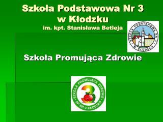 Szkoła Podstawowa Nr 3  w Kłodzku im. kpt. Stanisława Betleja