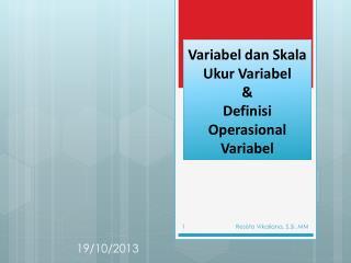 Variabel dan Skala Ukur Variabel & Definisi  O perasional Variabel