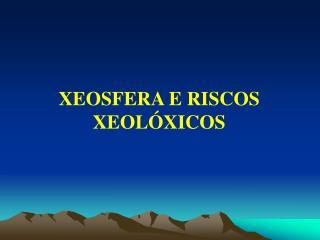 XEOSFERA E RISCOS XEOLÓXICOS