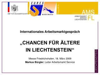 """Internationales Arbeitsmarktgespräch """"CHANCEN FÜR ÄLTERE IN LIECHTENSTEIN"""""""
