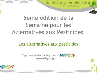5ème édition de la  Semaine pour les  Alternatives aux Pesticides  Les alternatives aux pesticides