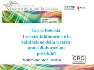 I servizi bibliotecari e la valutazione della ricerca: una collaborazione possibile ?