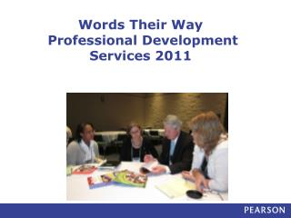 Words Their Way   Professional Development Services 2011