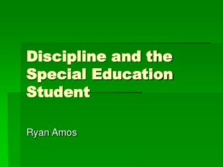 Discipline and the Special Education Student