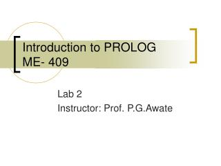 Introduction to PROLOG ME- 409