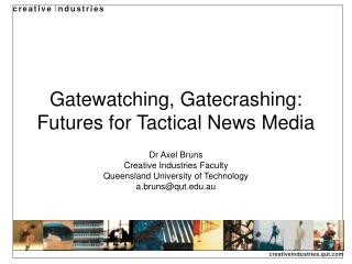 Gatewatching, Gatecrashing: Futures for Tactical News Media