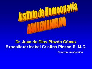 Dr. Juan de Dios Pinzón Gómez Expositora: Isabel Cristina Pinzón R. M.D.