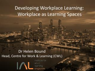 Developing workplace learning: Workplace as learning spaces