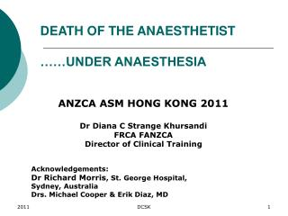 DEATH OF THE ANAESTHETIST ……UNDER ANAESTHESIA