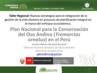 Plan Nacional para la Conservación del Oso Andino ( Tremarctos ornatus ) en el Perú