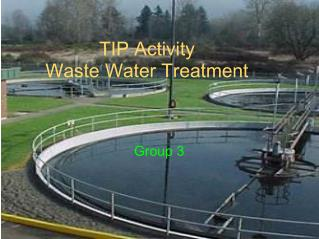 TIP Activity  Waste Water Treatment