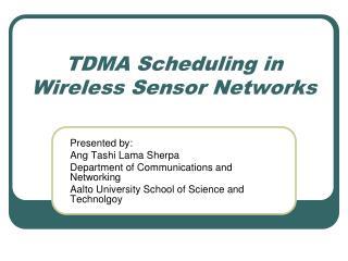 TDMA Scheduling in Wireless Sensor Networks