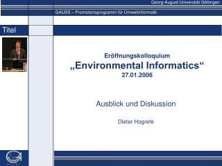 "Eröffnungskolloquium ""Environmental Informatics"" 27.01.2006"