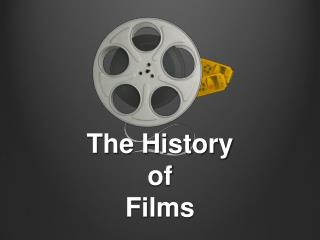 The History  of  Films